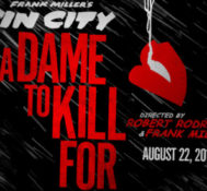 Check Out The Latest Trailer For Frank Miller's Sin City: A Dame to Kill For