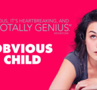 Natalie Says Obvious Child Offers Continuous Laughter and Jaw Dropping Honesty