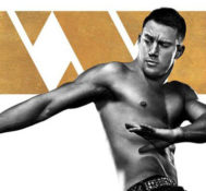 Gia Says MAGIC MIKE XXL is Both A Pants and Jaw Dropping Party, with a Huge Heart