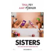 Scott Says SISTERS is the Funniest Film of 2015