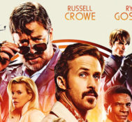 Scott Says Shane Black's THE NICE GUYS is An Instant Classic.