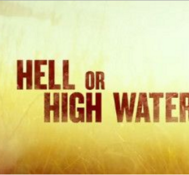 Claudio Says HELL OR HIGH WATER is A Brilliant and Intense Look Into Brotherhood
