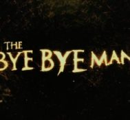 Steve Says When It Comes To The Bye Bye Man Don't Think It, Don't Say It, Don't SEE It