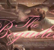 Gisell Says THE BEGUILED Is A Wicked And Delectable Little Treat.