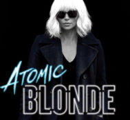 FLORIDA: Enter To Be Among The First To See ATOMIC BLONDE!!