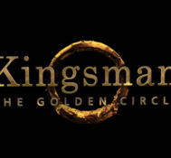 Kyle Says KINGSMAN: THE GOLDEN CIRCLE Is Action Packed And Full Of Fun