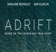 Kyle Says ADRIFT Is A Miserable Moviegoing Experience.