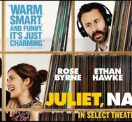 Scott Says JULIET, NAKED Is A Fantastic and Charming Rom-Com.